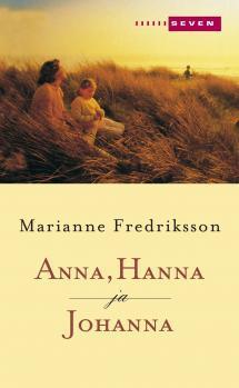 Fredriksson, Marianne: Anna, Hanna ja Johanna